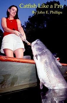 Catfish Like a Pro by [Phillips, John E.]