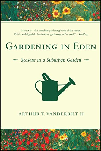 Gardening in Eden: The Joys of Planning and Tending a Garden