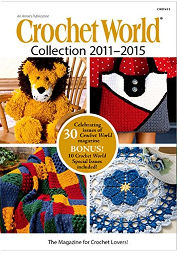 The Crochet World Collection 2011-2015 30 Issues Plus 10 Special Issues DVD PDF