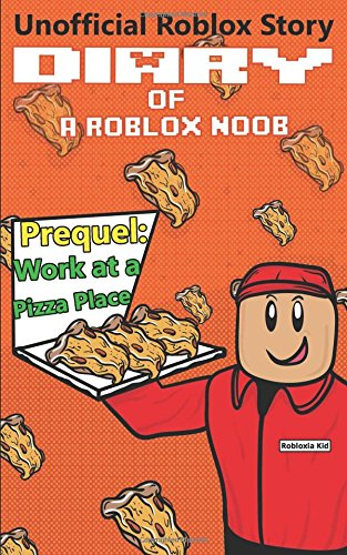 Price comparison product image Diary of a Roblox Noob: Work at a Pizza Place (Roblox Noob Diaries)