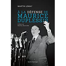 À la défense de Maurice Duplessis (French Edition)