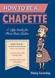 How to Be a . . . Chapette