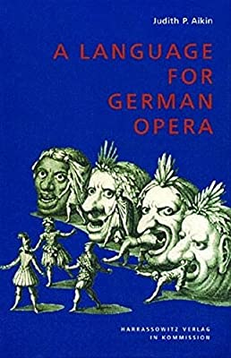 Amazon Com A Language For German Opera The Development Of Forms