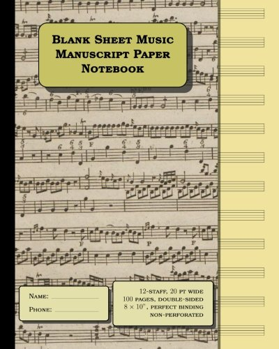 Blank Sheet Music: Manuscript Paper Notebook: 12 stave * 100 pages, standard staff width = 20 pt, Music Paper Notebook size = 8 x 10 inches: double-sided, perfect binding, numbered - Size Pt
