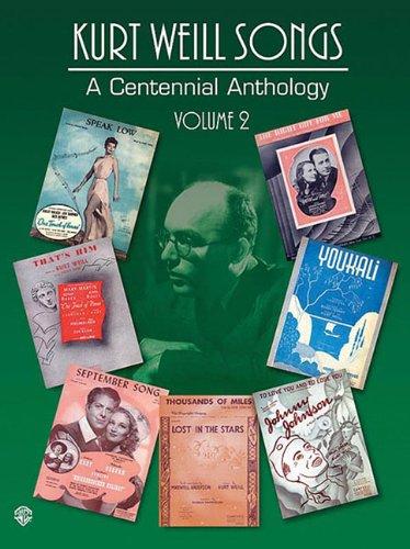 Kurt Weill Songs - A Centennial Anthology - Volume 2