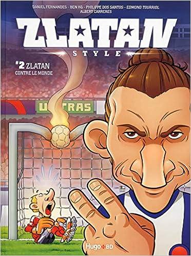 Zlatan Style, Tome 2 : Zlatan contre le monde