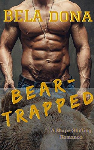 NOVELA: NOVELA Paranormal: Cargar-Trapped (Oso Shift Bad Boy BEAR-Shift