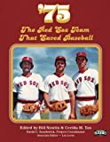 img - for '75: The Red Sox Team That Saved Baseball (The SABR Digital Library) (Volume 27) book / textbook / text book