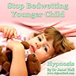 Stop Bedwetting Younger Child Hypnosis | Janet Mary Hall
