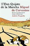 Don Quijote de la Mancha: Puesto en castellano actual íntegra y fielmente por Andrés Trapiello (Volumen independiente) (Spanish Edition)