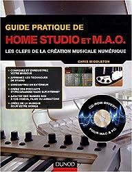 Guide pratique de home studio et MAO : Les clefs de la création musicale numérique (1Cédérom)