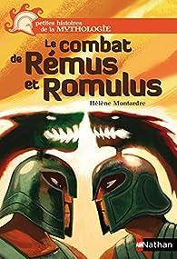 Le combat de Rémus et Romulus par Hélène Montardre