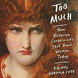 Too Much: How Victorian Constraints Still Bind