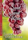 Sweet, Sweet Wine, Jaime Clevenger, 1594934312