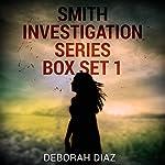 Smith Investigation Series, Box Set 1 | Deborah Diaz