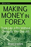 Making Money in Forex, Ryan O'Keefe, 0470487283