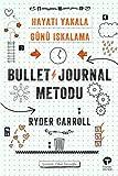 Bullet Journal Metodu: Hayatı Yakala Günü Iskalama