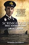 Scrimgeour's Scribbling Diary: The Truly Astonishing Diary and Letters of an Edwardian Gentleman, Naval Officer, Boy and Son by Alexander Scrimgeour (2009-07-01)