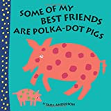 Some of My Best Friends Are Polka-Dot Pigs