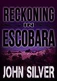 Reckoning in Escobara