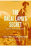 img - for The Dalai Lama's Secret and Other Reporting Adventures: Stories from a Cold War Correspondent by Henry S. Bradsher (2013-04-08) book / textbook / text book