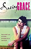 Saving Grace, Katherine Spencer, 0152060960