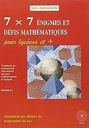 7X7 DÉFIS MATHÉMATIQUES POUR LYCÉENS