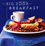 The Big Book of Breakfasts: Serious Comfort Food for Any Time of the Day