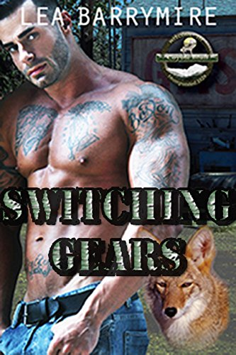 Switching Gears (Coyote Bluff Series Book 3) by [Barrymire, Lea]