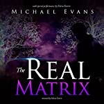 The Real Matrix | Michael Evans