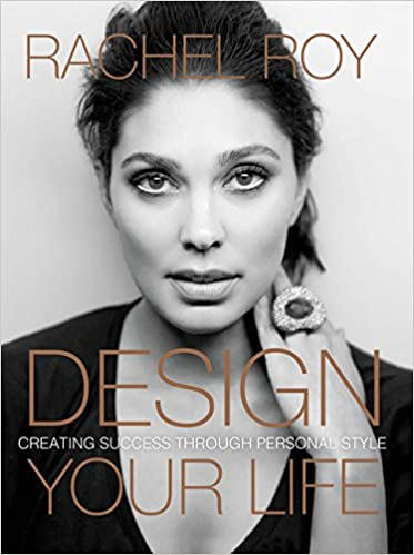 Design Your Life Creating Success Through Personal Style Rachel