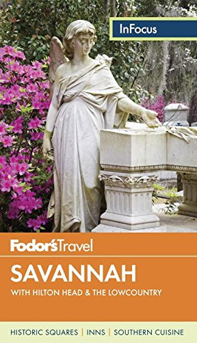 Fodor's In Focus Savannah: with Hilton Head & the Lowcountry (Travel - South Shopping Centre Land