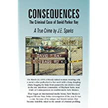 Consequences, the Criminal Case of David Parker Ray