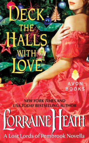 Deck the Halls With Love: A Lost Lords of Pembrook Novella (Lost Lords of ()