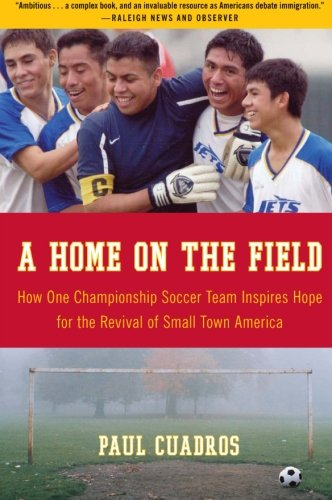 A Home on the Field: How One Championship Soccer Team...