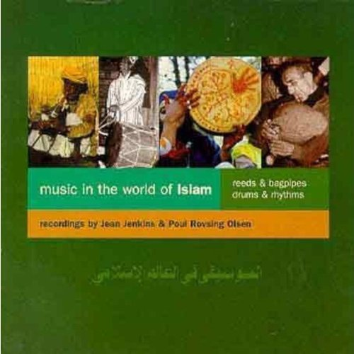 Music in the World of Islam, Vol. 3: Reeds & Bagpipes by Topic Records