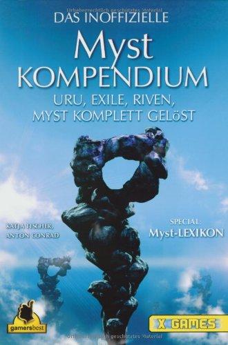 Myst 4 Revelation plus Myst Kompendium: Myst 4, Uru, Exile, Riven, Myst kompett gelöst (X-Games)