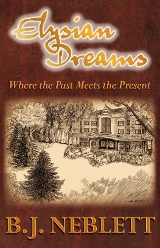 Book: Elysian Dreams - Where the Past Meets the Present by B.J. Neblett