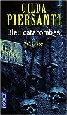 Bleu catacombes : Un été meurtrier par Piersanti