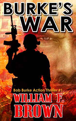 Book: Burke's War - Bob Burke Action Thriller 1 (Bob Burke Action Thrillers) by William F. Brown