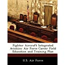 Fighter Aircraft Integrated Avionics: Air Force Career Field Education and Training Plan