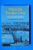 img - for When the Yankees Came book / textbook / text book