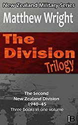 The Division: The Second New Zealand Division 1940-45 (New Zealand Military Series Book 8)
