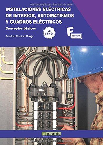 Descargar Libro Instalaciones Eléctricas De Interior, Automatismos Y Cuadros Eléctricos.2ª Edición Anselmo Martínez Pareja