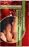 Lemon Truffles 2 - Some Mistletoe, A Miracle & A Blessing: The Chocolate Chronicles Volume 2.5