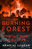 img - for The Burning Forest:: India's War in Bastar book / textbook / text book