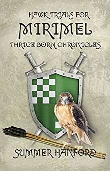 Hawk Trials for Mirimel:Thrice Born Chronicles by [Hanford, Summer]