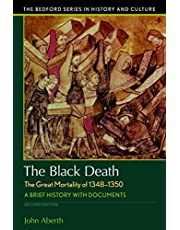 The Black Death, the Great Mortality of 1348-1350: A Brief History with Documents