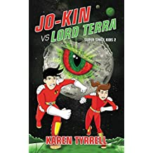 Jo-Kin vs Lord Terra (Super Space Kids Book 2)
