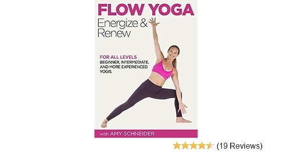 Amazon com: Flow Yoga: Energize & Renew with Amy Schneider